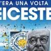 King Claudio: la straordinaria storia di Ranieri e del suo Leicester. Il libro in edicola